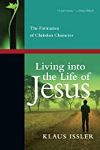 Living into the Life of Jesus: The Formation of Christian Character