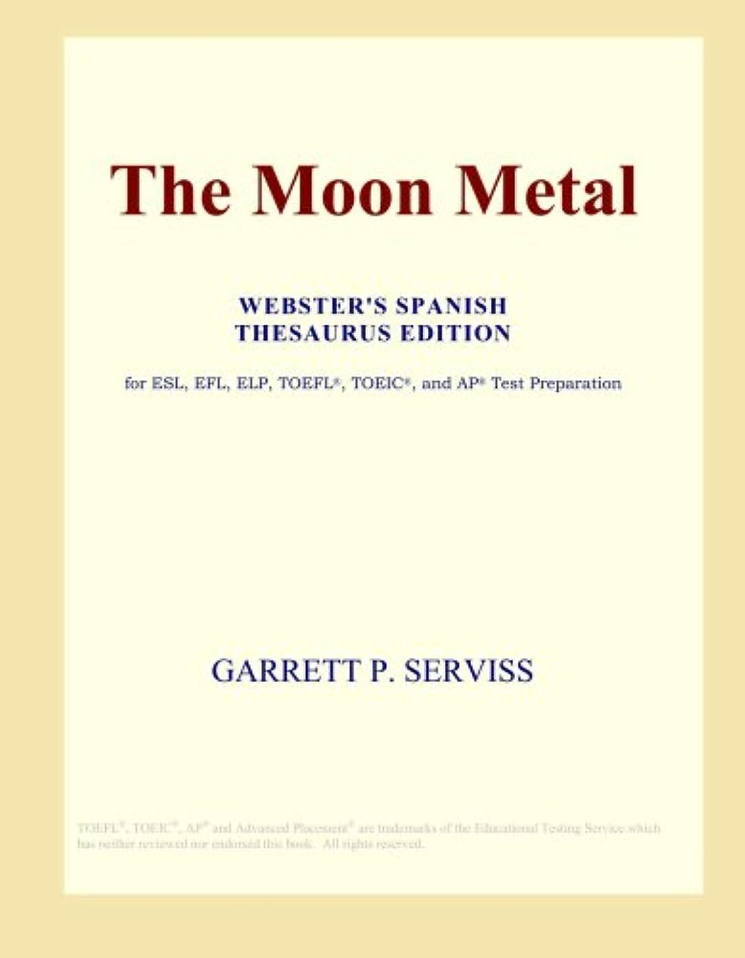 電卓のスコア暴露するThe Moon Metal (Webster's Spanish Thesaurus Edition)