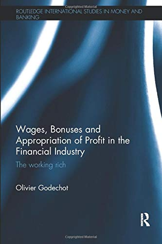 Wages, Bonuses and Appropriation of Profit in the Financial Industry: The working rich