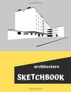 Architecture Sketchbook: Sketchbook for Architct, Artists, Writers, Illustrators. Universal Sketchbook for Beginners or Pr...