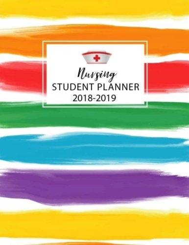 Nursing Student Planner 2018-2019:...