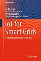 IoT for Smart Grids: Design Challenges and Paradigms (Power Systems)
