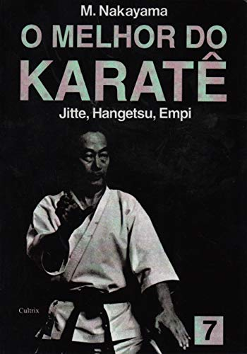 O Melhor do Karatê Vol. 7: Jitte, Hangetsu, Empi: Volume 7