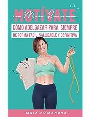 Motívate con Maia Romanova: Cómo adelgazar para siempre de forma fácil, saludable y definitiva (Fofifit)