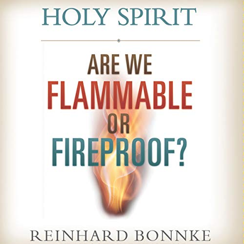 Holy Spirit: Are We Flammable or Fireproof? audiobook cover art