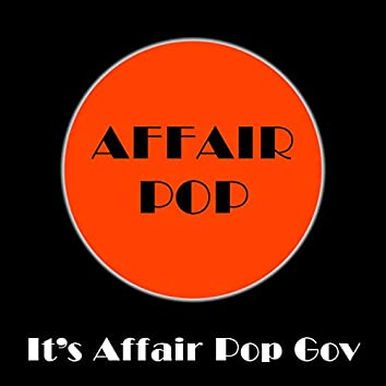 It's Affair Pop Gov