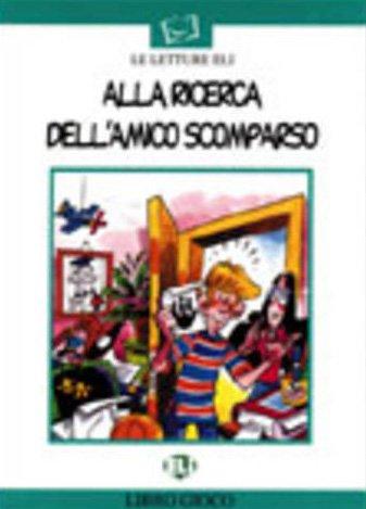 Prime letture - Serie Bianca: Alla ricerca dell'amico scomparso - Book: - Cassette