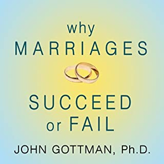 Why Marriages Succeed or Fail cover art