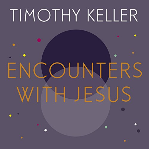 Encounters with Jesus     Unexpected Answers to Life's Biggest Questions              By:                                                                                                                                 Timothy Keller                               Narrated by:                                                                                                                                 Lloyd James                      Length: 6 hrs and 8 mins     29 ratings     Overall 4.8