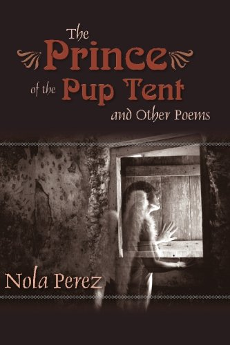 The Prince of the Pup Tent and Other Poems