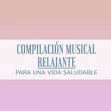 Compilación Musical Relajante para una Vida Saludable