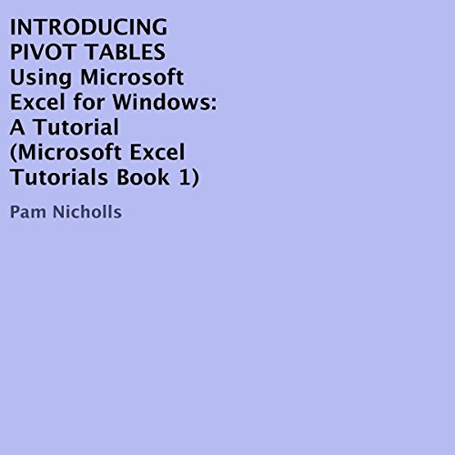 Introducing Pivot Tables Using Microsoft Excel for Windows: A Tutorial audiobook cover art