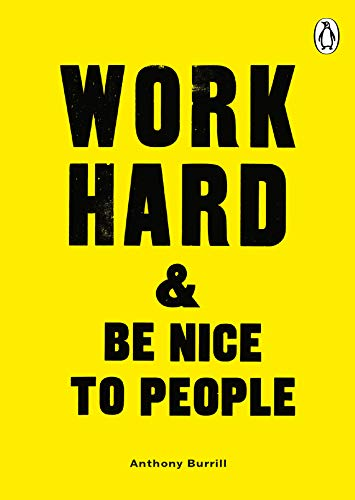 """""""Work Hard & Be Nice to People"""" by Anthony Burrill"""