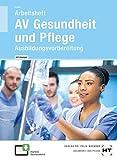 Arbeitsheft mit eingetragenen Lösungen AV Gesundheit und Pflege: Ausbildungsvorbereitung