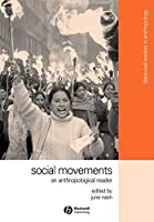 Social Movements: An Anthropological Reader (Wiley Blackwell Readers in Anthropology)