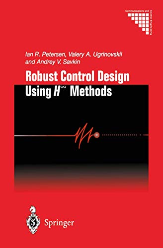 Robust Control Design Using H-∞ Methods (Communications and Control Engineering)