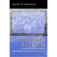 Dry Bones Rattling: Community Building to Revitalize American Democracy (Princeton Studies in American Politics: Historical, International, and Comparative Perspectives, 117)