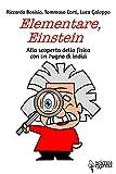 Elementare, Einstein Alla scoperta della fisica con un pugno di indizi