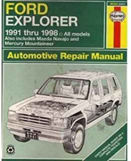 Ford Explorer 1991 thru 1998..Also Includes Mazds Navajo and Mercury Mountaineer..Automotive Repair