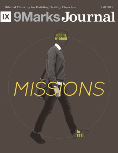 Missions | 9Marks Journal: Whatever Happened to the Local Church?