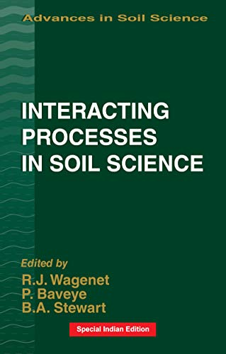 Interacting Processes in Soil Science (Advances in Soil Science Book 2) (English Edition)