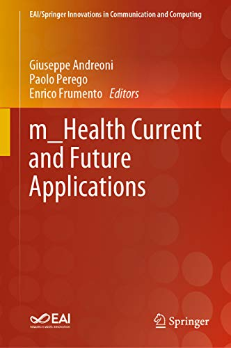 m_Health Current and Future Applications (EAI/Springer Innovations in Communication and Computing)