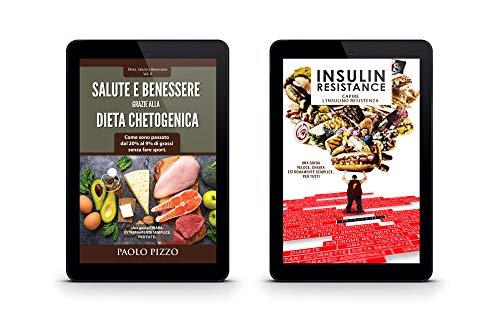 Insulin Resistance Vol 1 Salute E Benessere Grazie Alla Dieta Chetogenica Vol 2 Capire L Insulino Resistenza Come Sono Passato Dal 20 Al Dieta Salute E Benessere Italian Edition