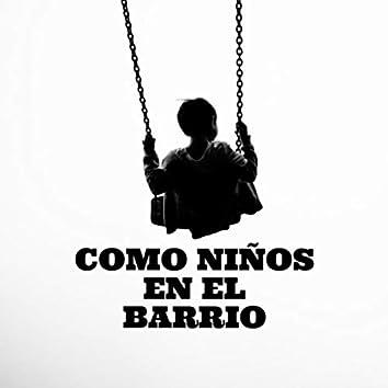 COMO NIÑOS EN EL BARRIO (Remasterizado)
