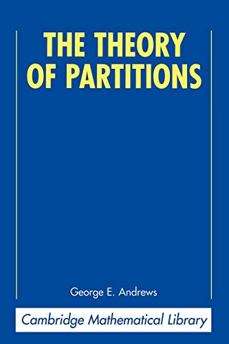 The Theory of Partitions (Encyclopedia of Mathematics and its Applications, Series Number 2)