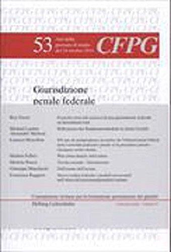 Giurisdizione penale federale: Da dieci anni all'ombra dei castelli (Collection Latine (CL), Série III: Commissione ticinese per la formazione permanente dei giuristi (CFPG))