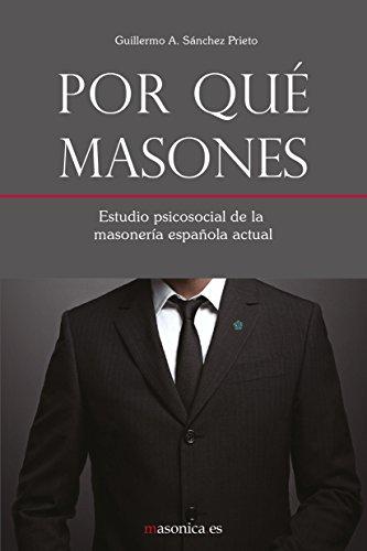 Por qué masones: Estudio psicosocial de la masonería española actual (Autores contemporáneos)