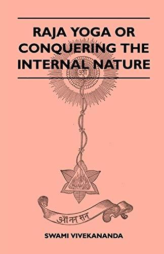 Raja Yoga or Conquering the Internal Nature (English Edition)