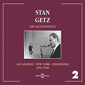 Stan Getz Quintessence, Vol. 2: Los Angeles - New York - Stockholm 1952-1958