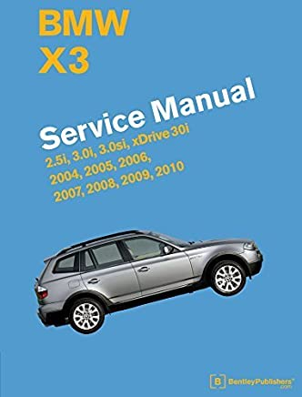BMW X3 (E83) Service Manual: 2004, 2005, 2006, 2007, 2008, 2009, 2010 by Bentley Publishers(2015-01-26)