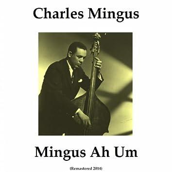 Mingus Ah Um (Remastered 2014)