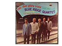 Ride That Glory Train with the Blue Ridge Quartet