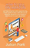 Real Estate Investing Books! - How to Sell on Amazon: Getting Started With Amazon FBA, Start a Profitable Venture as an Amazon Seller by Following a Proven Up to Date Blueprint