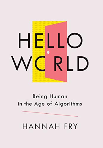 Image of Hello World: Being Human in the Age of Algorithms