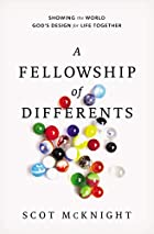 A Fellowship of Differents: Showing the World God's Design for Life Together