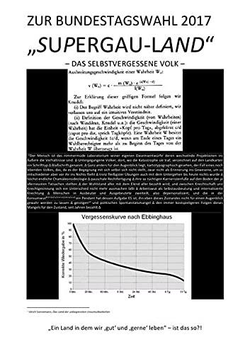 """ZUR BUNDESTAGSWAHL 2017: """"SUPERGAU-LAND"""" – DAS SELBSTVERGESSENE VOLK –: – DAS SELBSTVERGESSENE VOLK –"""