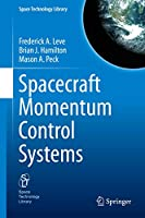 Spacecraft Momentum Control Systems (Space Technology Library, 34)