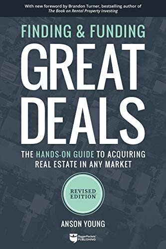 Real Estate Investing Books! - Finding and Funding Great Deals: Revised Edition: The Hands-On Guide to Acquiring Real Estate in Any Market