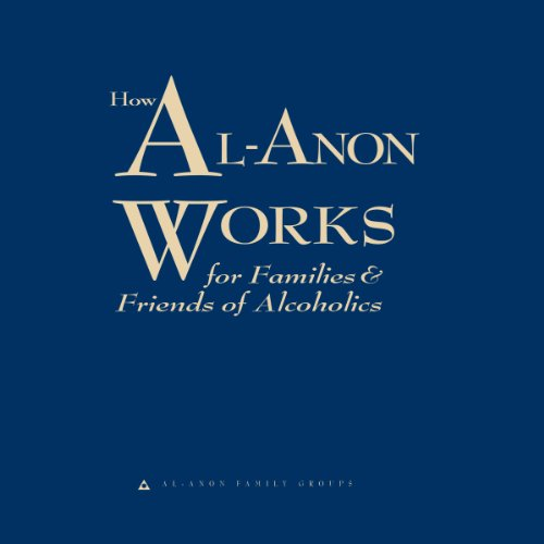 How Al-Anon Works for Families and Friends of Alcoholics cover art