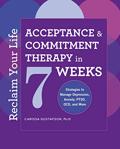 Reclaim Your Life: Acceptance and Commitment Therapy in 7 Weeks (English Edition)