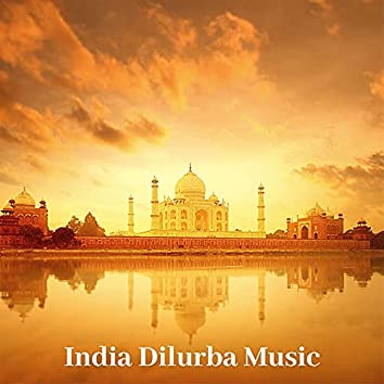 India Dilurba Music: Ethnic Instrumental Sounds for Meditation & Yoga