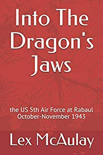 Into The Dragon's Jaws: the US 5th Air Force at Rabaul October-November 1943