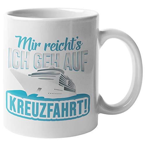 Tasse Kreuzfahrt Geschenk Kreuzfahrer Spruch Becher Kreuzfahrtschiff Geschenkidee Kreuzfahrerin Schiffsreise Schifffahrt Kaffeetasse