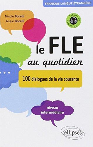 Le fle au quotidien dialogues de la vie courante niveau intermediaire (avec fichiers audio)