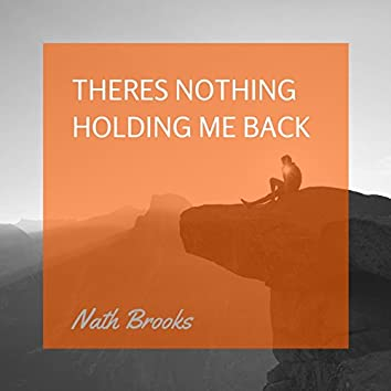 Theres Nothing Holding Me Back