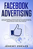 Facebook advertising: Guide for beginners to increase your sales in 10 steps and become influencer. Use Facebook ads, groups and live broadcast for your business strategy in social media marketing